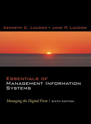 Essentials of Management Information Systems by Kenneth C