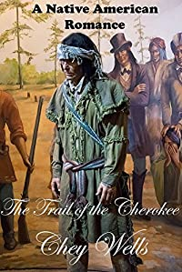 The Trail of the Cherokee: A Native American Romance (Cherokee People Book 4)