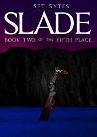 SLADE: A Crazy Sci-Fi Adventure (The Fifth Place Book 2)