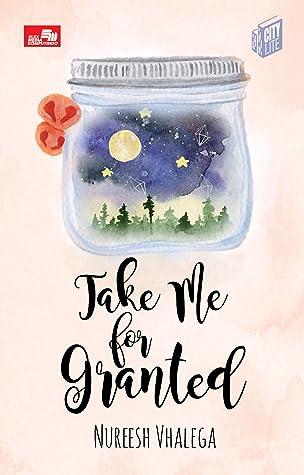 Take Me for Granted by Nureesh Vhalega