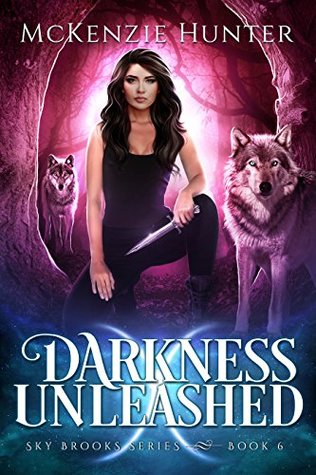 Darkness Unleashed (Sky Brooks #6) by McKenzie Hunter