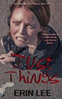 Just Things (Diary of a Serial Killer) (Volume 1)