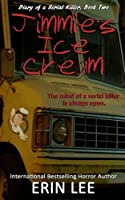 Jimmie's Ice Cream (Diary of a Serial Killer) (Volume 2)