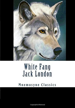 White Fang (Mnemosyne Classics): Complete and Unabridged Classic Edition