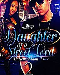 Daughter of A Street Lord 2: Harlem & Akon