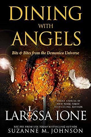 Dining with Angels: Bits & Bites from the Demonica Universe(Demonica Underworld #7; Demonica #18)