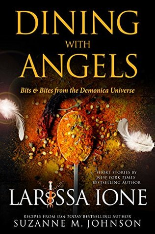 Dining with Angels: Bits & Bites from the Demonica Universe(Demonica Underworld #7; Demonica #17.5)