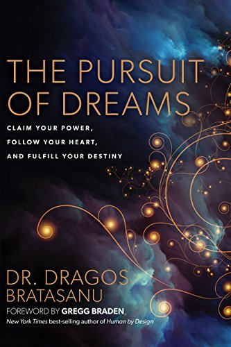 The Pursuit of Dreams Claim Your Power, Follow Your Heart, and Fulfill Your Destiny