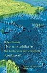 Der unsichtbare Kontinent : die Entdeckung der Meerestiefe