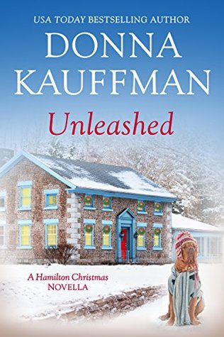 Unleashed (A Hamilton Christmas Novella Book 1) by Donna
