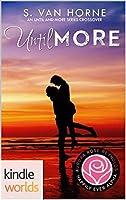 Until More (Happily Ever Alpha Kindle Worlds Novella)