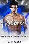 Score (Men of Hidden Creek - Season 1, #6)