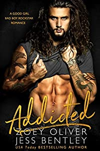 Addicted: A Good Girl Bad Boy Rockstar Romance
