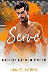 Serve (Men of Hidden Creek - Season 1, #5)
