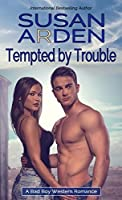 Tempted By Trouble (Bad Boys Western Romance, #1)