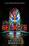 Unholy Secrets (Dana Greer Mystery, #1)