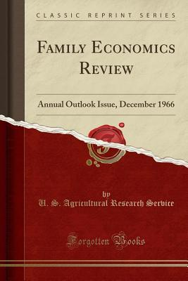 Family Economics Review: Annual Outlook Issue, December 1966 (Classic Reprint)