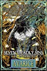 Seven Deadly Sins, A YA Anthology: Avarice