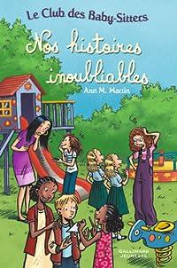 Nos histoires inoubliables (Le Club des Baby-Sitters #19, 21, 27)