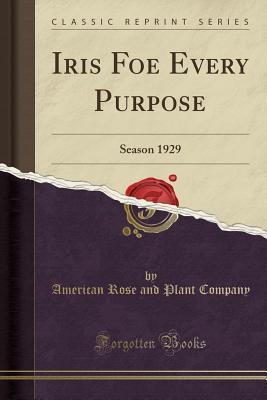 Iris Foe Every Purpose: Season 1929 American Rose and Plant Company