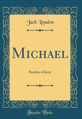 Michael: Brother of Jerry  by  Jack London