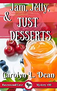 JAM, JELLIES, and JUST DESSERTS: A Ravenwood Cove Cozy Mystery