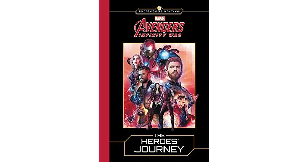 MARVEL's Avengers: Infinity War: The Heroes' Journey by