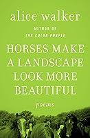Horses Make a Landscape Look More Beautiful: Poems