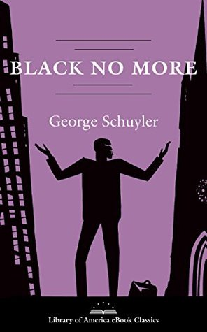 Black No More: A Novel: A Library of America eBook Classic