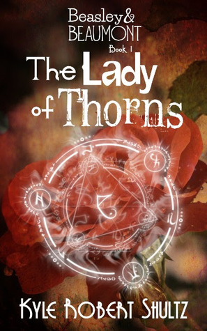 The Lady of Thorns by Kyle Robert Shultz