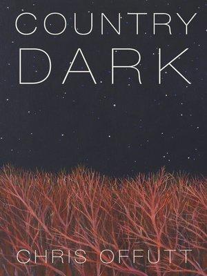 Country Dark by Chris Offutt