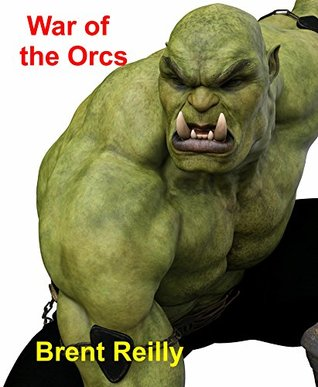 War of the Orcs: World war against ancient humans