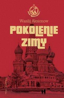 Pokolenie Zimy Saga Moskiewska 1 By Vasily Aksyonov