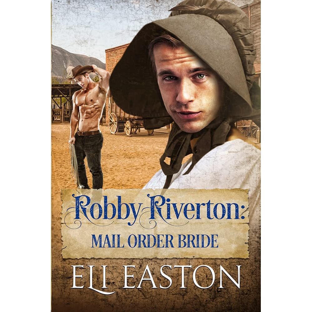Robby Riverton Mail Order Bride By Eli Easton