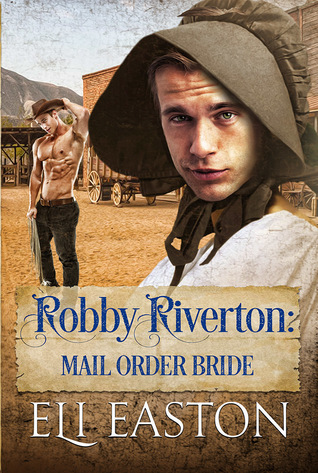 Robby Riverton: Mail Order Bride