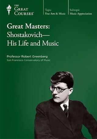 Great Masters: Shostakovich His Life & Music