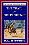 The Trail of Independence : The Saga Of Jedediah Beech - (Volume 3)