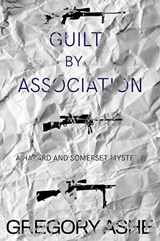 Hazard & Somerset - Tome 4 : Guilt by association de Gregory Ashe 39712922._SY475_