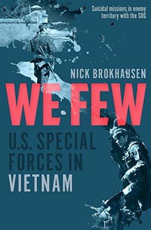 We Few: U.S. Special Forces in Vietnam