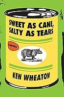 Sweet as Cane, Salty as Tears: A Novel