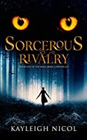 Sorcerous Rivalry (The Mage-Born Chronicles, #1)