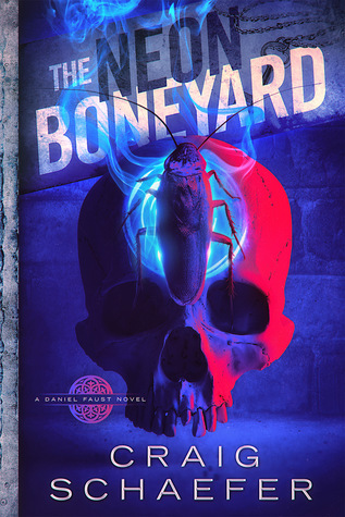 The Neon Boneyard by Craig Schaefer