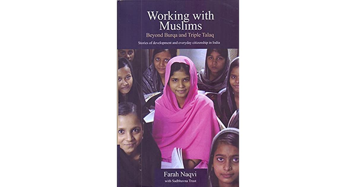 Working With Muslims : Beyond Burqa and Triple Talaq - Stories of