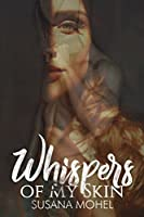 Whispers of My Skin