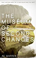 The Museum of Second Chances (Tomorrow's Ancestors)