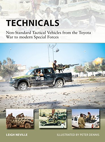 Technicals Non-Standard Tactical Vehicles from the Great Toyota War to modern Special Forces (New Vanguard)
