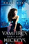Vampires Don't Give Hickeys (The Slayer's Harem #1)