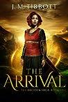 The Arrival: The Pridden Saga: Book One