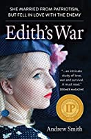 Edith's War: She married from patriotism ... but fell in love with the enemy.