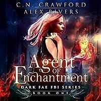 Agent of Enchantment (Dark Fae FBI, #1)